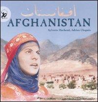 Afghanistan : dowlat-e eslami-ye Afghanestan / Sylvette Hachemi, testi e fotografie ; Adrien Chapuis, illustrazioni e grafica