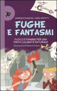 Fughe e fantasmi / Barbara Pumhosel, Anna Sarfatti ; illustrazioni di Simone Frasca