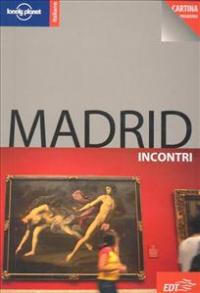 Madrid : incontri / Anthony Ham ; [traduzione di Federica Benetti]