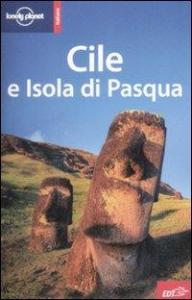 Cile e Isola di Pasqua / Carolyn McCarthy [e altri]