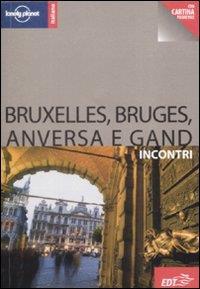 Bruxelles, Bruges, Anversa e Gand : incontri / Catherine Le Nevez ; [traduzione di Laura Viazzo]