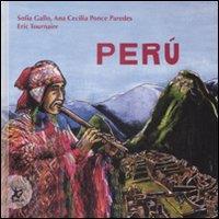 Perù / Sofia Gallo, Ana Cecilia Ponce Paeredes testi ; Eric Torunaire illustrazioni