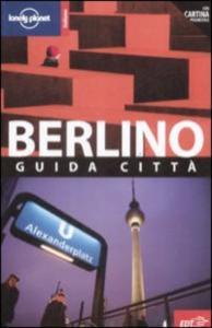 Berlino : guida citta / Andrea Schulte-Peevres, Anthony Haywood, Sally O'Brien