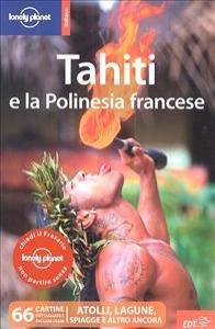 Tahiti e la Polinesia francese / Celeste Brash, Jean-Bernard Carillet