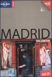 Madrid : incontri / Anthony Ham ; [traduzione di Federica Benetti e Flavia Peinetti]