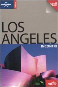 Los Angeles : incontri / Amy C. Balfour ; [traduzione di Federica Benetti]