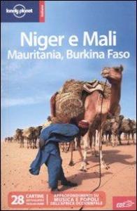 Niger e Mali, Mauritania, Burkina Faso / Anthony Ham ... [et al.]