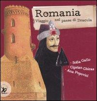 Romania : viaggio nel paese di Dracula / Sofia Gallo, Ciprian Ghiras, Ana Popovici