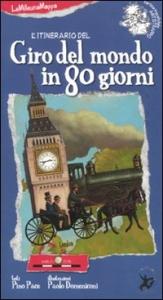 Giro del mondo in 80 giorni / testi Pino Pace ; illustrazioni Paolo Domeniconi