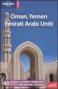 Oman, Yemen, Emirati Arabi Uniti / Jenny Walker, Stuart Butler, Andrea Schulte-Peevers