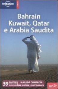 Bahrain, Kuwait, Qatar e Arabia Saudita / Jenny Walker, Iain Shearer