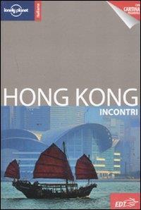 Hong Kong : incontri / Piera Chen, Andrew Stone ; [traduzione di Emanuela Alverà, Cristina Boglione]