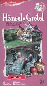 Hansel e Gretel verso la casetta di marzapane / testi Pino Pace ; illustrazioni Barbara Petris