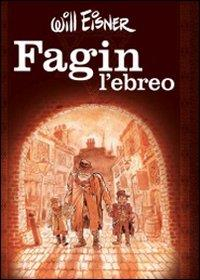 Fagin l'ebreo / Will Eisner