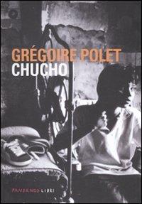 Chucho / Grégoire Polet
