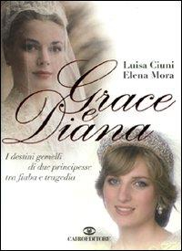 Grace e Diana / Luisa Ciuni e Elena Mora