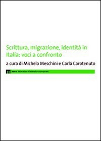 Scrittura, migrazione, identità in Italia: voci a confronto