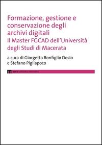 Formazione, gestione e conservazione degli archivi digitali