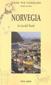 Norvegia : la via del Nord / Massimo Cufino