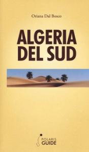 Algeria del Sud / Oriana Dal Bosco