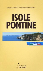 Isole pontine : le perle del Mediterraneo / Dario Giardi, Francesca Brocchetta