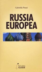 Russia europea : dal Mar Bianco al Mar Nero / Gabriella Pittari