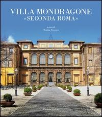 Villa Mondragone «Seconda Roma»