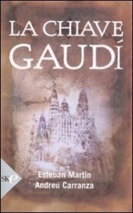 La chiave Gaudì / Esteban Martin, Andreu Carranza ; traduzione di Chiara Brovelli
