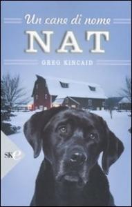 Un cane di nome Nat / Greg Kincaid