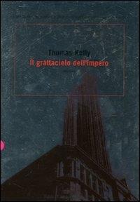 Il grattacielo dell'impero / Thomas Kelly ; traduzione di Ombretta Giumelli