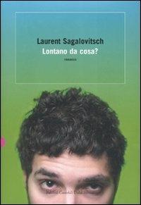 Lontano da cosa? / Laurent Sagalovitsch ; traduzione di Vanessa Kamkhagi