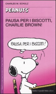 Pausa per i biscotti, Charlie Brown! / Charles M. Schulz