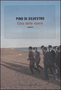 L'ora delle vipere / Pino Di Silvestro