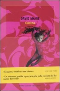 Caduto / David Maine ; traduzione di Mariangela Pizzera Rosa