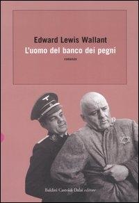 L'uomo del banco dei pegni / Edward Lewis Wallant
