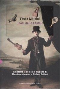 Gnòsi delle Fànfole / Fosco Maraini ; prefazione e note di Maro Marcellini ; postfazione di Massimo Altomare e Stefano Bollani