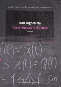 Come equazioni d'amore / Karl Iagnemma ; traduzione di Massimo Rossari