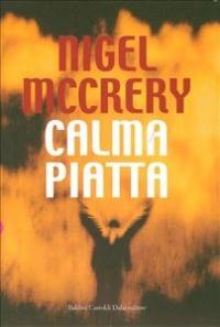 Calma piatta / Nigel McCrery ; traduzione di Marco Rossari