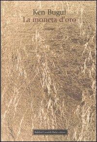 La moneta d'oro / Ken Bugul ; traduzione di Ombretta Marchetti