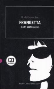 Frangetta e altri profili poveri / a cura di Davide Colombo ; [testi di David Abravanel... et al.]