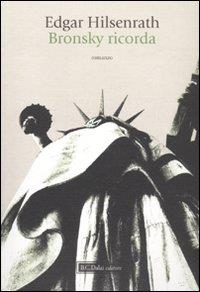 Bronsky ricorda / Edgar Hilsenrath ; traduzione di Roberta Gado Wiener