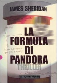 La formula di Pandora / James Sheridan ; traduzione di Stefano Bortolussi
