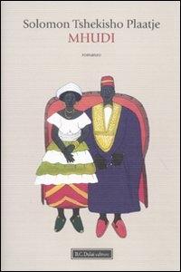 Mhudi / Solomon Tshekisho Plaatje ; traduzione di Michela Canepari