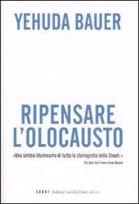 Ripensare l'Olocausto / Yehuda Bauer
