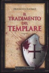 Il tradimento del templare / Franco Cuomo