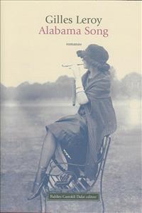 Alabama song / Gilles Leroy ; traduzione di Margherita Botto