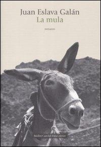 La mula / Juan Eslava Galán ; traduzione di Claudio Fiorentino