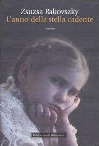 L'anno della stella cadente / Zsuzsa Rakovszky ; traduzione di Laura Sgarioto