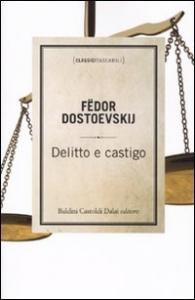 Delitto e castigo / Fëdor Dostoevskij ; traduzione di Matteo Grati