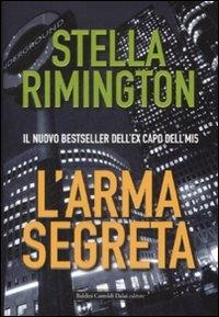 L'arma segreta / Stella Rimington ; traduzione di Maria Sole Biretta